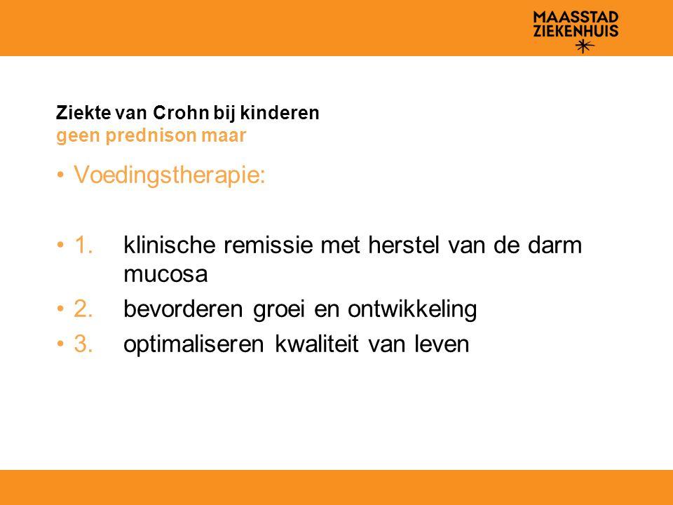 Ziekte van Crohn bij kinderen geen prednison maar Voedingstherapie: 1. klinische remissie met herstel van de darm mucosa 2. bevorderen groei en ontwik