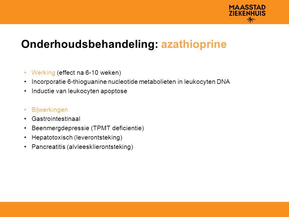 Onderhoudsbehandeling: azathioprine Werking (effect na 6-10 weken) Incorporatie 6-thioguanine nucleotide metabolieten in leukocyten DNA Inductie van l