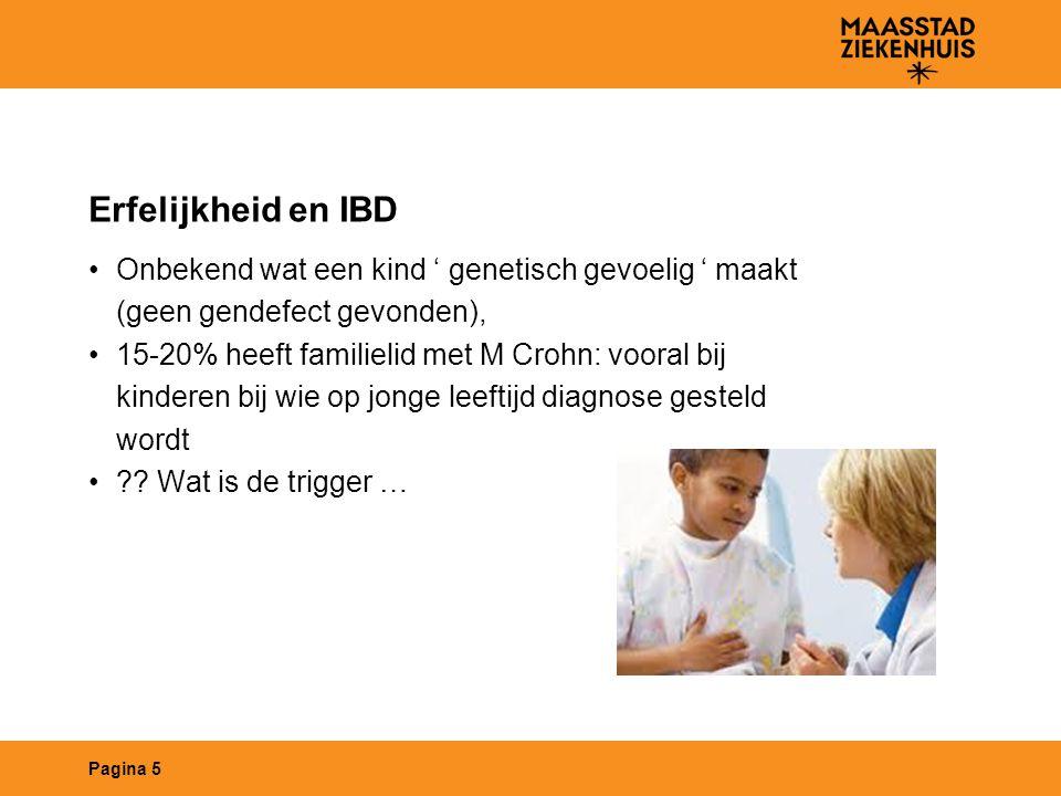 Erfelijkheid en IBD Onbekend wat een kind ' genetisch gevoelig ' maakt (geen gendefect gevonden), 15-20% heeft familielid met M Crohn: vooral bij kind