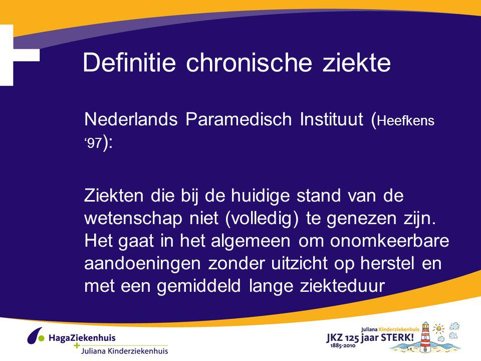 Definitie chronische ziekte Nederlands Paramedisch Instituut ( Heefkens '97 ): Ziekten die bij de huidige stand van de wetenschap niet (volledig) te g