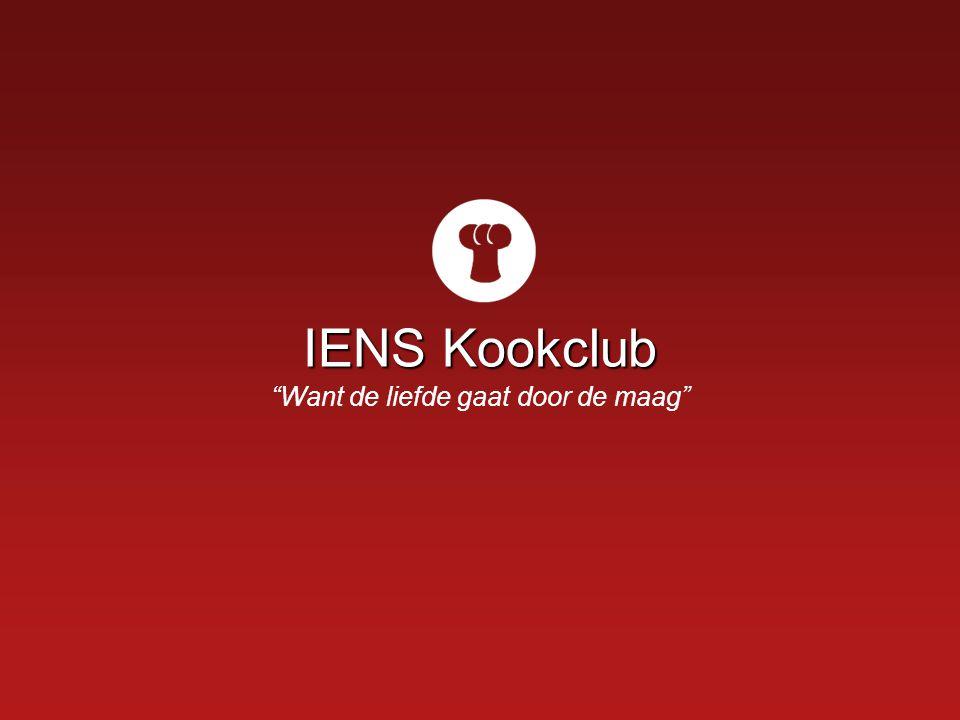 IENS Kookclub IENS Kookclub Een overzicht De doelgroep Wat is de IENS Kookclub.