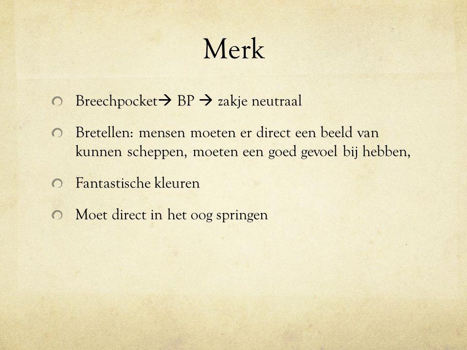 Merk Breechpocket  BP  zakje neutraal Bretellen: mensen moeten er direct een beeld van kunnen scheppen, moeten een goed gevoel bij hebben, Fantastis