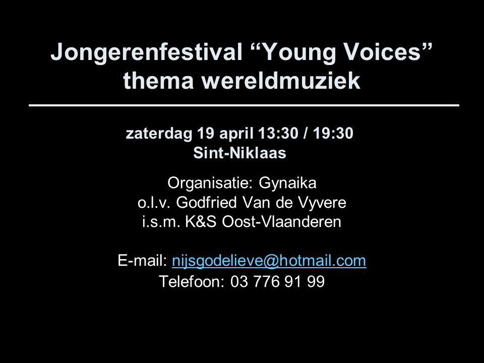 Jongerenfestival Young Voices thema wereldmuziek Organisatie: Gynaika o.l.v.