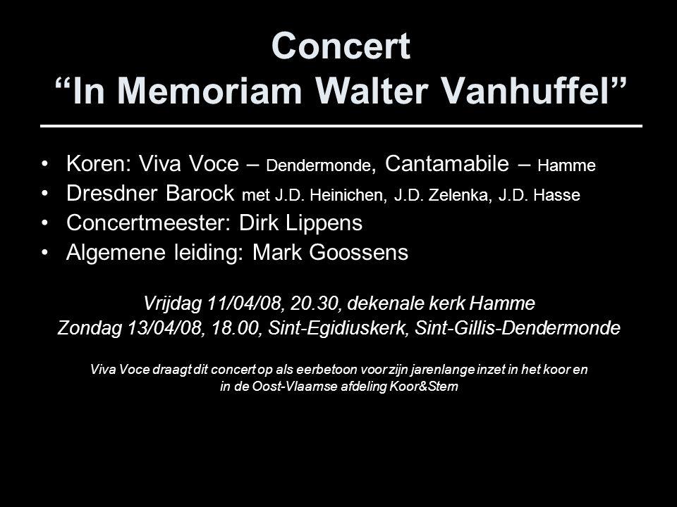 Concert In Memoriam Walter Vanhuffel Koren: Viva Voce – Dendermonde, Cantamabile – Hamme Dresdner Barock met J.D.