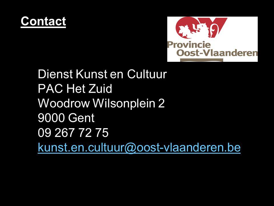 Contact Dienst Kunst en Cultuur PAC Het Zuid Woodrow Wilsonplein 2 9000 Gent 09 267 72 75 kunst.en.cultuur@oost-vlaanderen.be kunst.en.cultuur@oost-vlaanderen.be