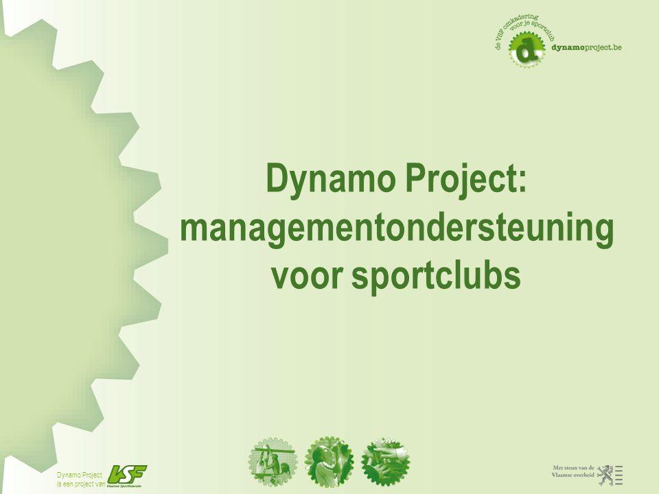 Dynamo Project is een project van Doelstelling Dynamo Project Actieve stimulering, ondersteuning en begeleiding van een duurzame professionalisering in de sportsector
