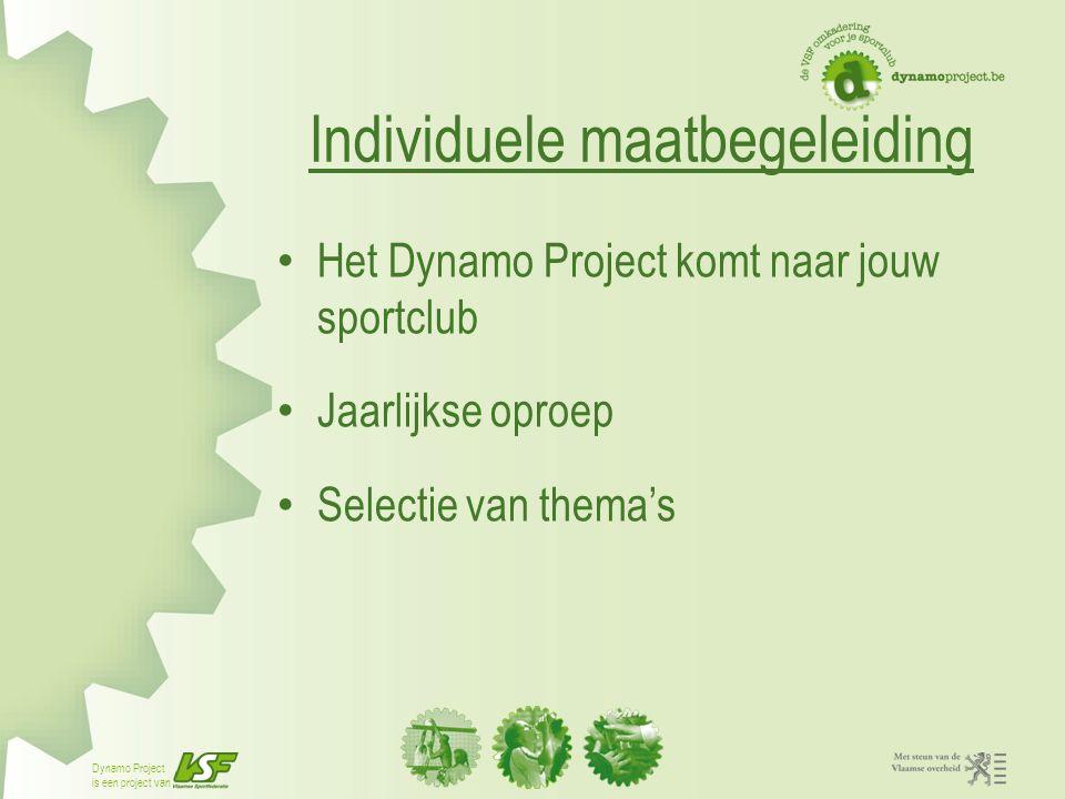 Dynamo Project is een project van Individuele maatbegeleiding Het Dynamo Project komt naar jouw sportclub Jaarlijkse oproep Selectie van thema's