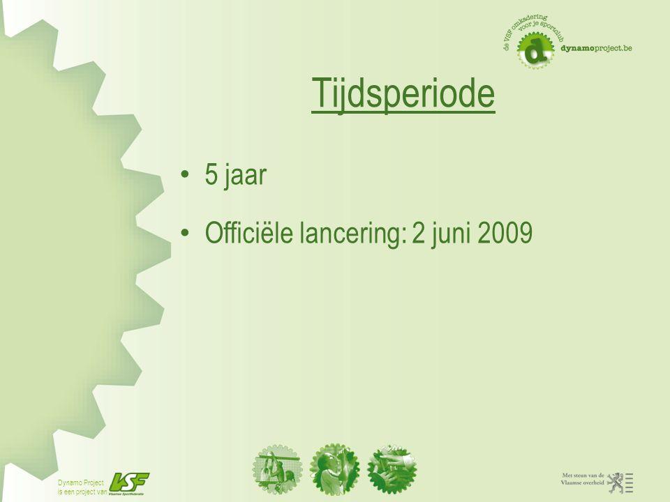 Dynamo Project is een project van Tijdsperiode 5 jaar Officiële lancering: 2 juni 2009