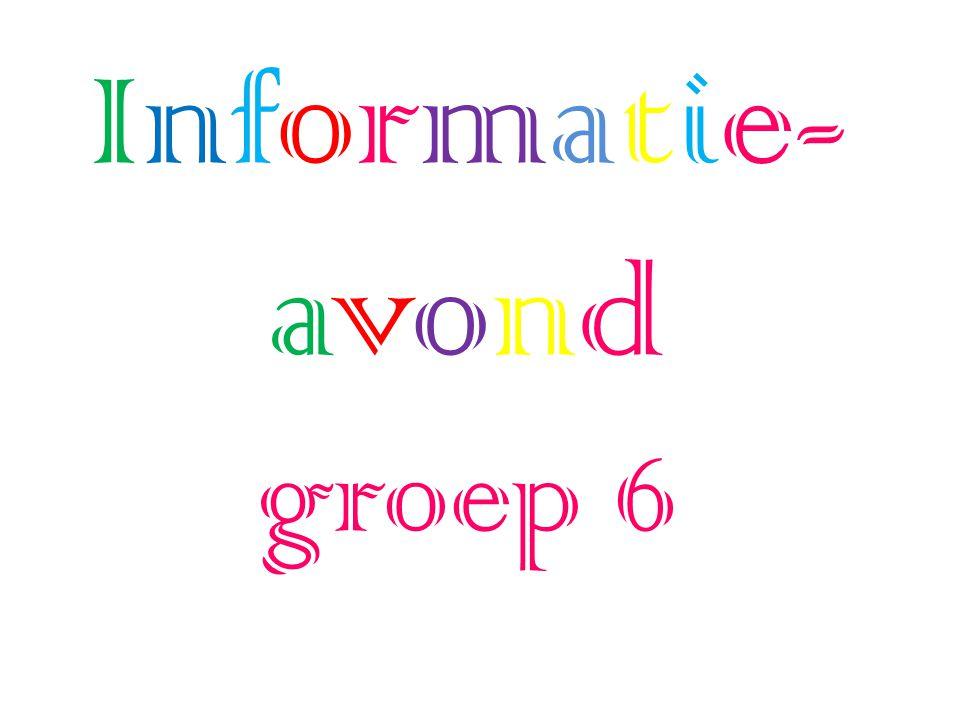 Informatie- avond groep 6
