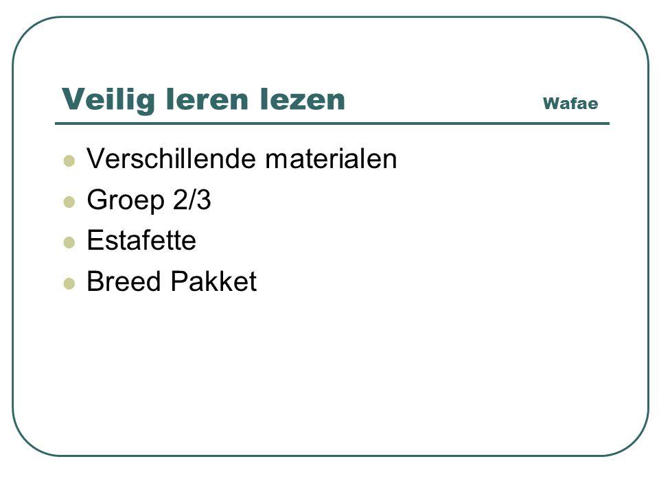 Veilig leren lezen Wafae Verschillende materialen Groep 2/3 Estafette Breed Pakket