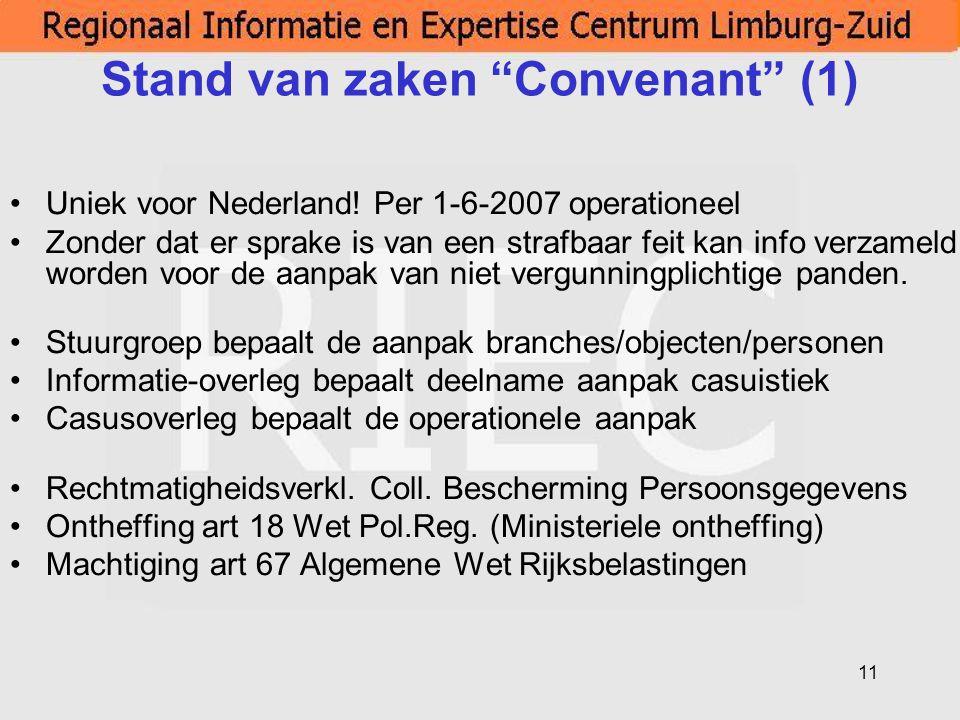 """11 Stand van zaken """"Convenant"""" (1) Uniek voor Nederland! Per 1-6-2007 operationeel Zonder dat er sprake is van een strafbaar feit kan info verzameld w"""