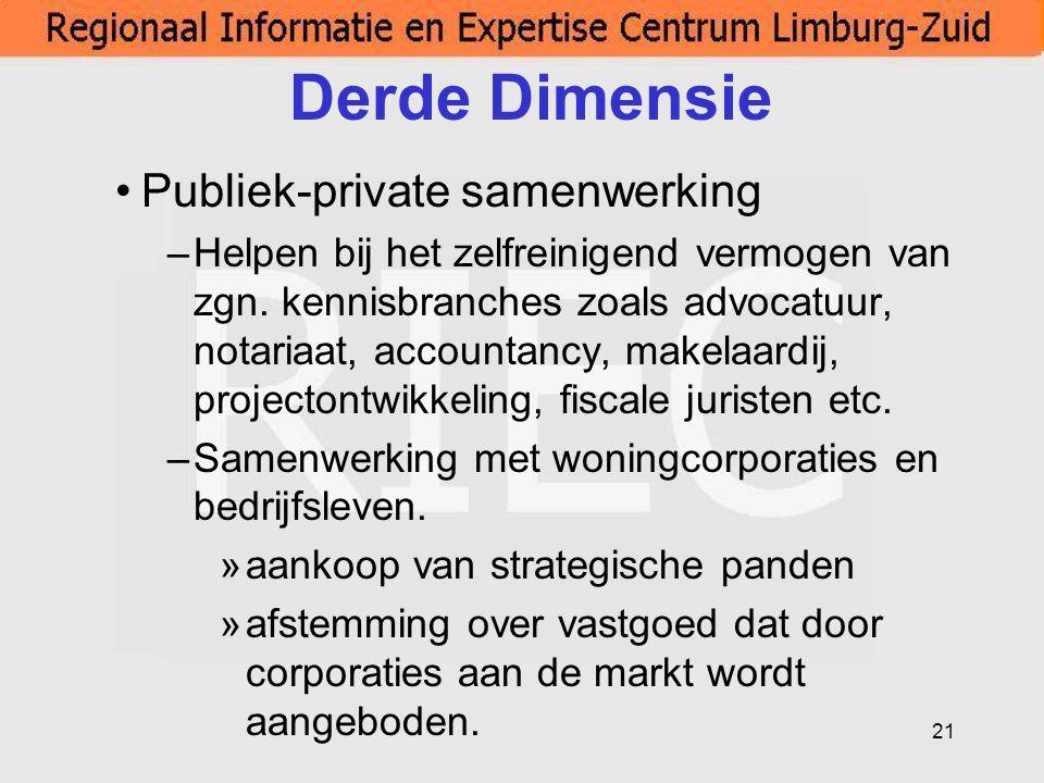 21 Derde Dimensie Publiek-private samenwerking –Helpen bij het zelfreinigend vermogen van zgn. kennisbranches zoals advocatuur, notariaat, accountancy