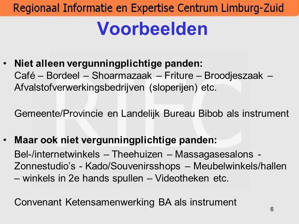 7 Wet BIBOB (Wet tot Bevordering Integriteitsbeoordeling Openbaar Bestuur) Vergunningverlening voor de volgende branches -De Drank - en Horecawet (droge en natte horeca).