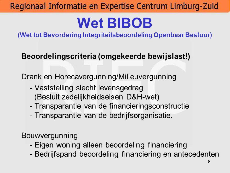 8 Wet BIBOB (Wet tot Bevordering Integriteitsbeoordeling Openbaar Bestuur) Beoordelingscriteria (omgekeerde bewijslast!) Drank en Horecavergunning/Mil