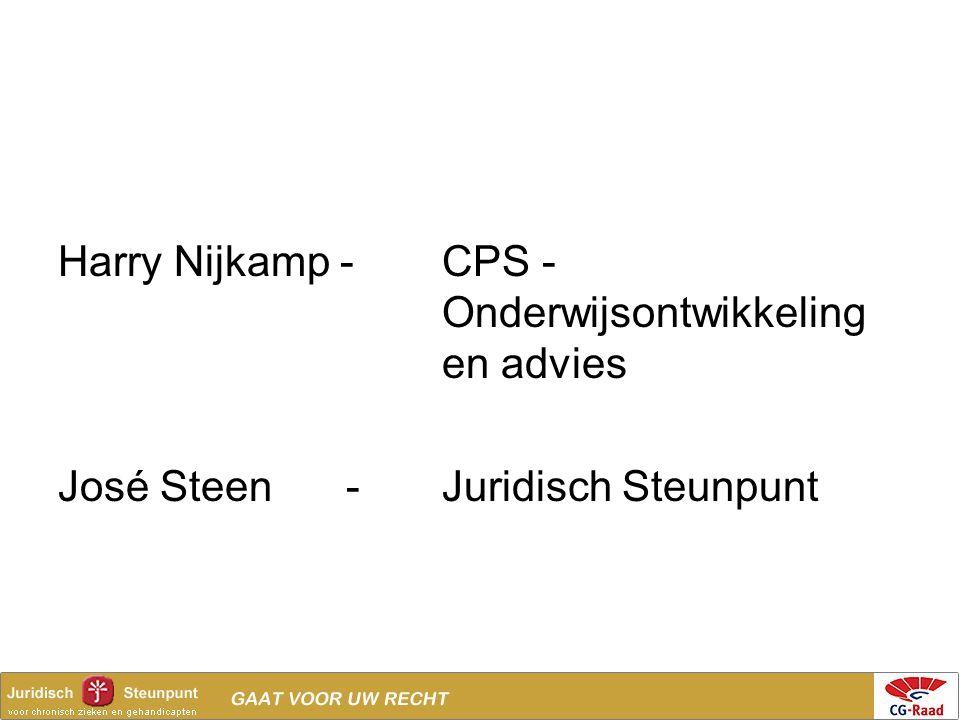 Harry Nijkamp - CPS - Onderwijsontwikkeling en advies José Steen - Juridisch Steunpunt