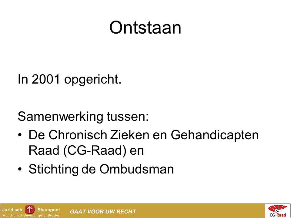Ontstaan In 2001 opgericht. Samenwerking tussen: De Chronisch Zieken en Gehandicapten Raad (CG-Raad) en Stichting de Ombudsman