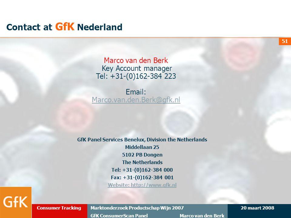 20 maart 2008Marktonderzoek Productschap Wijn 2007 GfK ConsumerScan Panel Marco van den Berk Consumer Tracking 51 Contact at GfK Nederland GfK Panel S