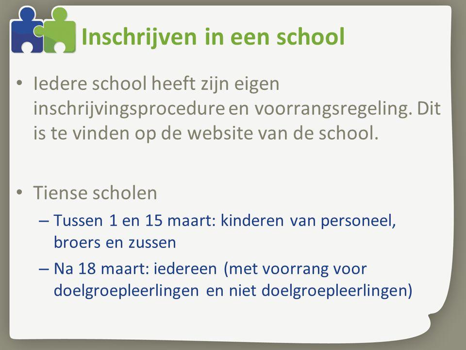 Inschrijven in een school Iedere school heeft zijn eigen inschrijvingsprocedure en voorrangsregeling.