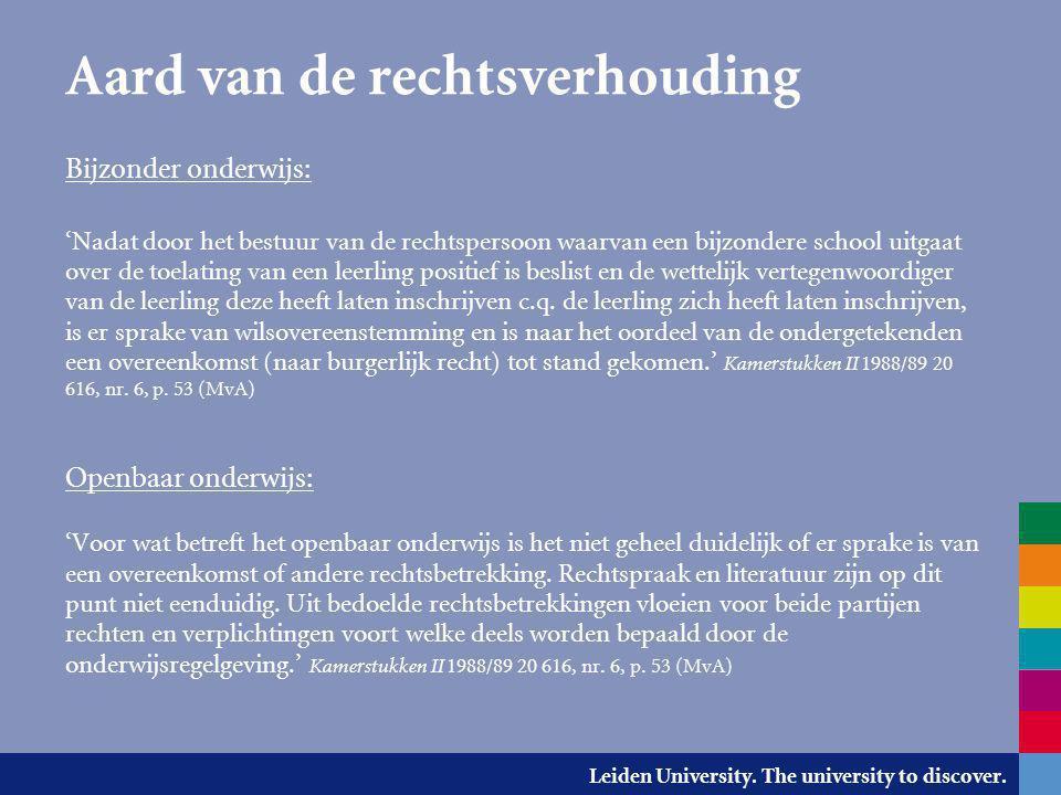 Leiden University. The university to discover. Aard van de rechtsverhouding Bijzonder onderwijs: 'Nadat door het bestuur van de rechtspersoon waarvan