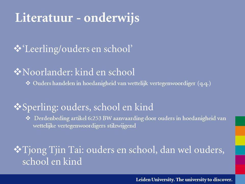 Leiden University. The university to discover. Literatuur - onderwijs  'Leerling/ouders en school'  Noorlander: kind en school  Ouders handelen in