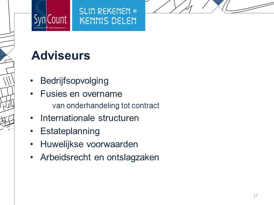 Adviseurs Bedrijfsopvolging Fusies en overname van onderhandeling tot contract Internationale structuren Estateplanning Huwelijkse voorwaarden Arbeidsrecht en ontslagzaken 17