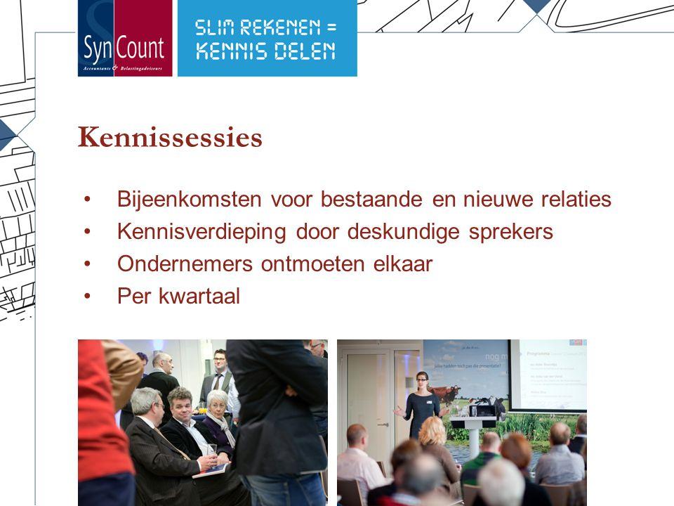 Kennissessies Bijeenkomsten voor bestaande en nieuwe relaties Kennisverdieping door deskundige sprekers Ondernemers ontmoeten elkaar Per kwartaal