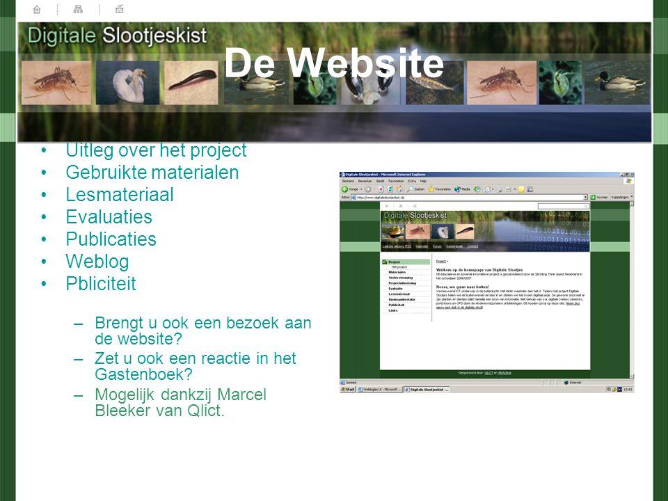 De Website Uitleg over het project Gebruikte materialen Lesmateriaal Evaluaties Publicaties Weblog Pbliciteit –Brengt u ook een bezoek aan de website.
