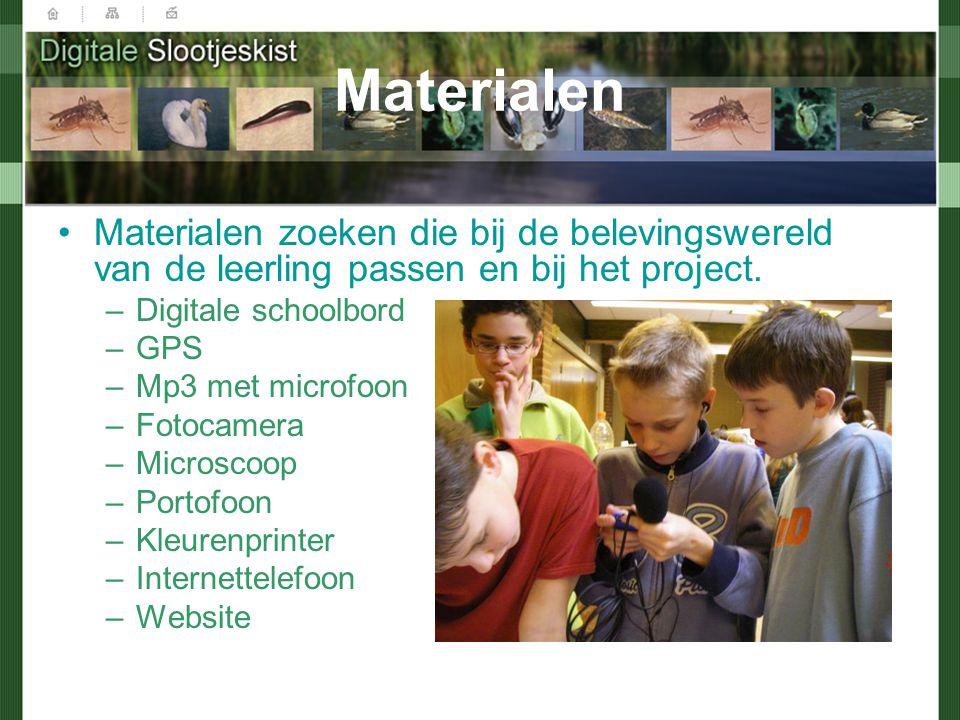 Materialen Materialen zoeken die bij de belevingswereld van de leerling passen en bij het project.