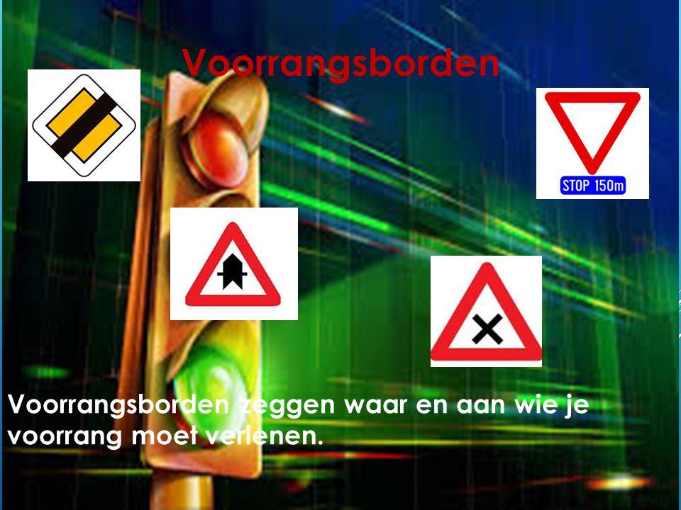 Verbodsborden Verbodsborden kunnen je verbieden