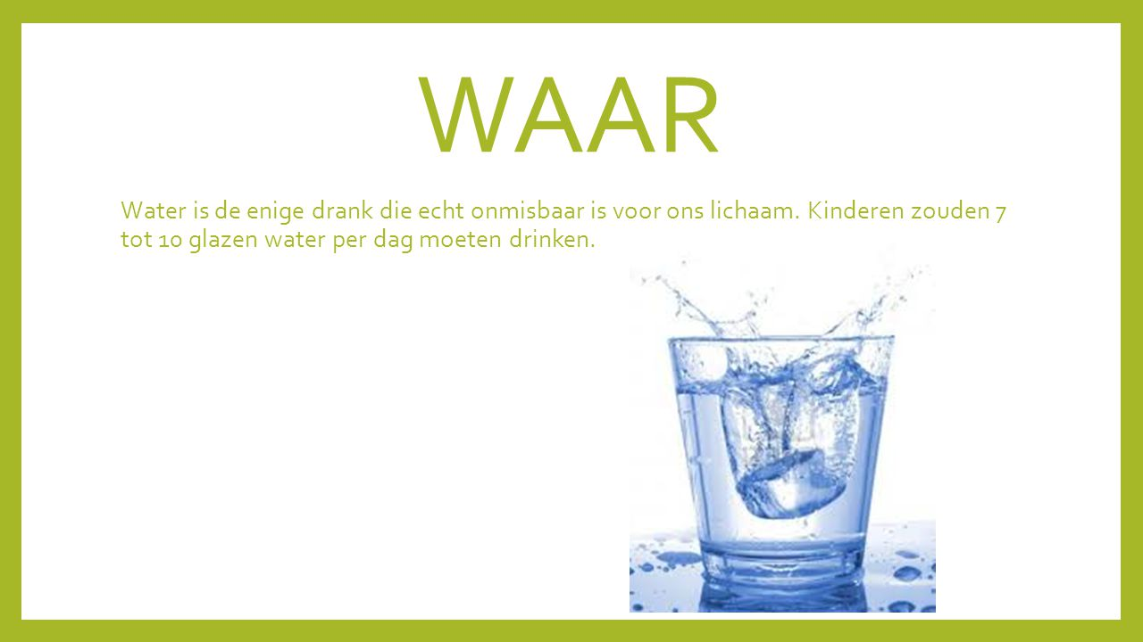 Stelling 3 Water is de beste dorstlesser.