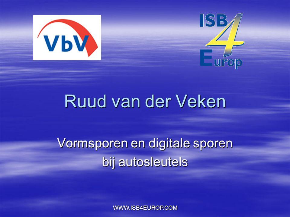 WWW.ISB4EUROP.COM Ruud van der Veken Vormsporen en digitale sporen bij autosleutels