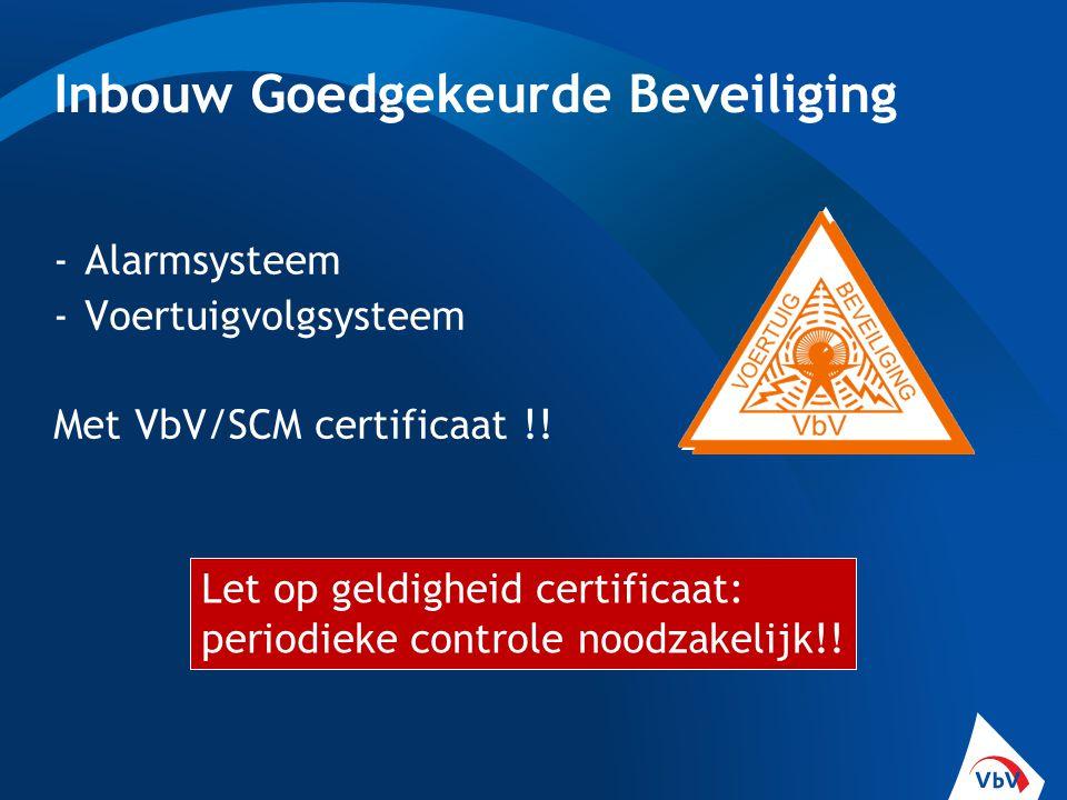 Inbouw Goedgekeurde Beveiliging -Alarmsysteem -Voertuigvolgsysteem Met VbV/SCM certificaat !! Let op geldigheid certificaat: periodieke controle noodz
