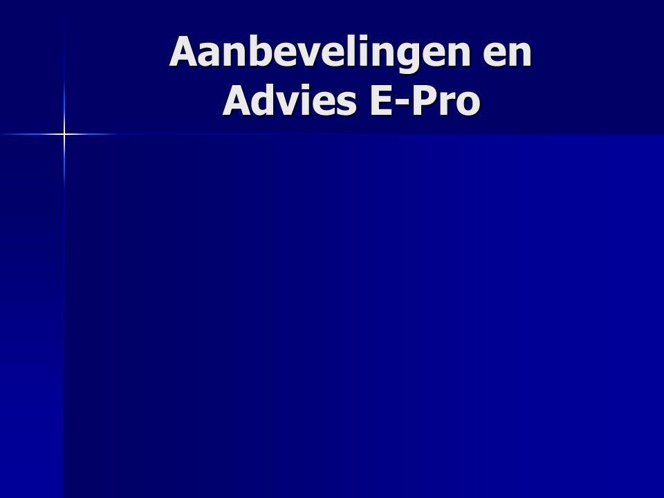 Aanbevelingen en Advies E-Pro