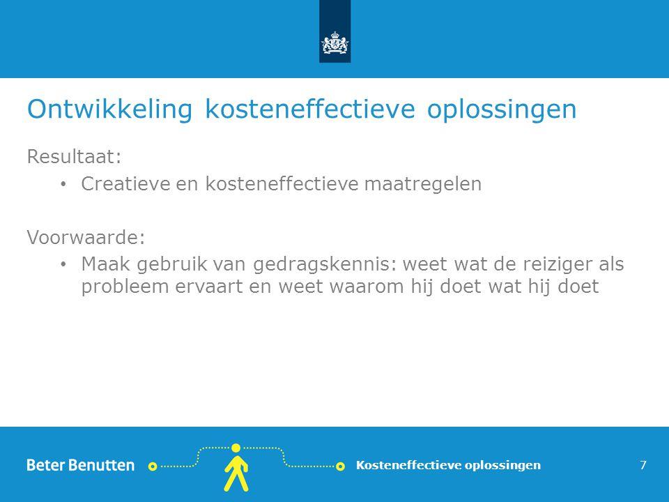 Ontwikkeling kosteneffectieve oplossingen Resultaat: Creatieve en kosteneffectieve maatregelen Voorwaarde: Maak gebruik van gedragskennis: weet wat de