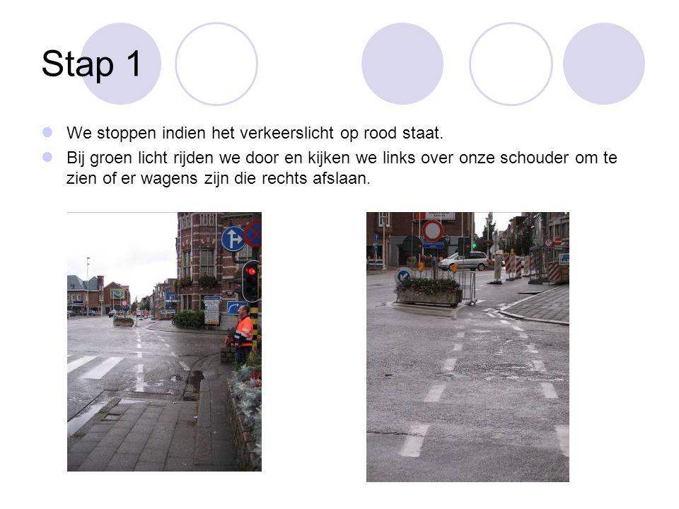 Stap 1 We stoppen indien het verkeerslicht op rood staat.