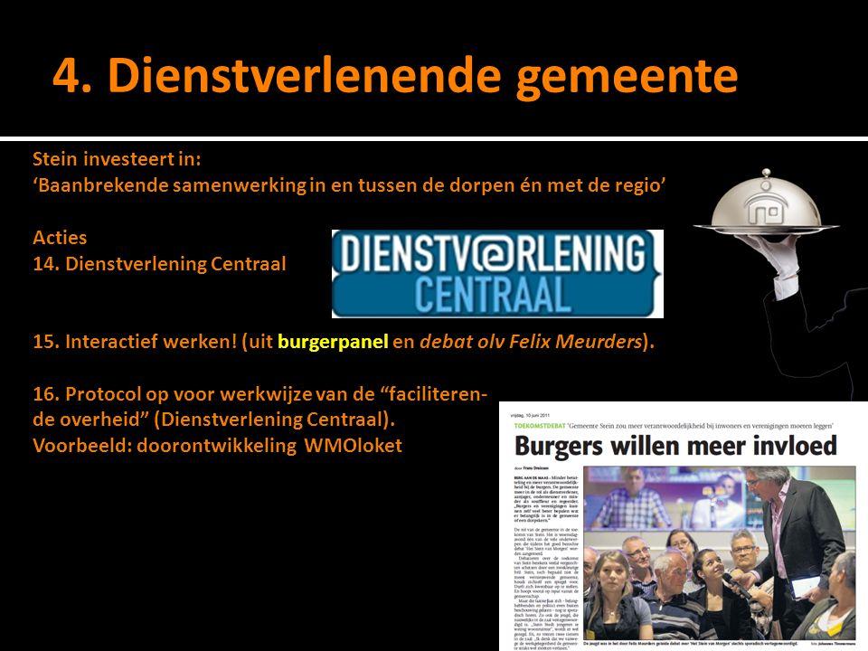 4. Dienstverlenende gemeente Stein investeert in: 'Baanbrekende samenwerking in en tussen de dorpen én met de regio' Acties 14. Dienstverlening Centra