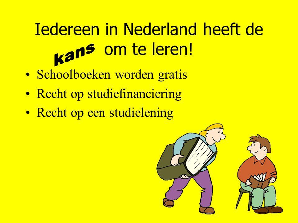 Iedereen in Nederland heeft de om te leren.