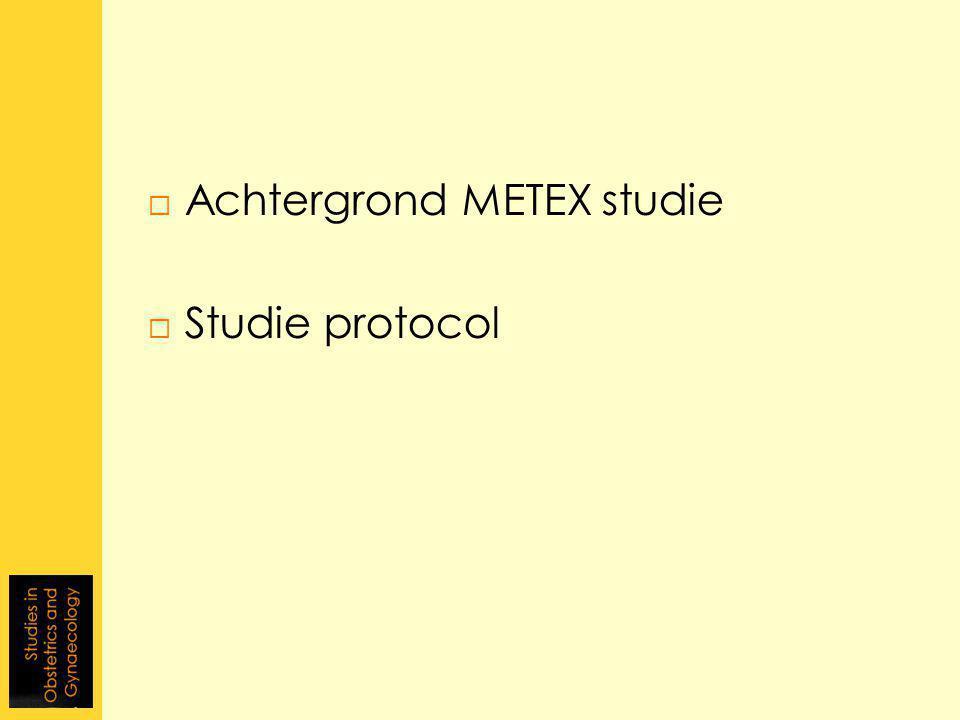  Achtergrond METEX studie  Studie protocol