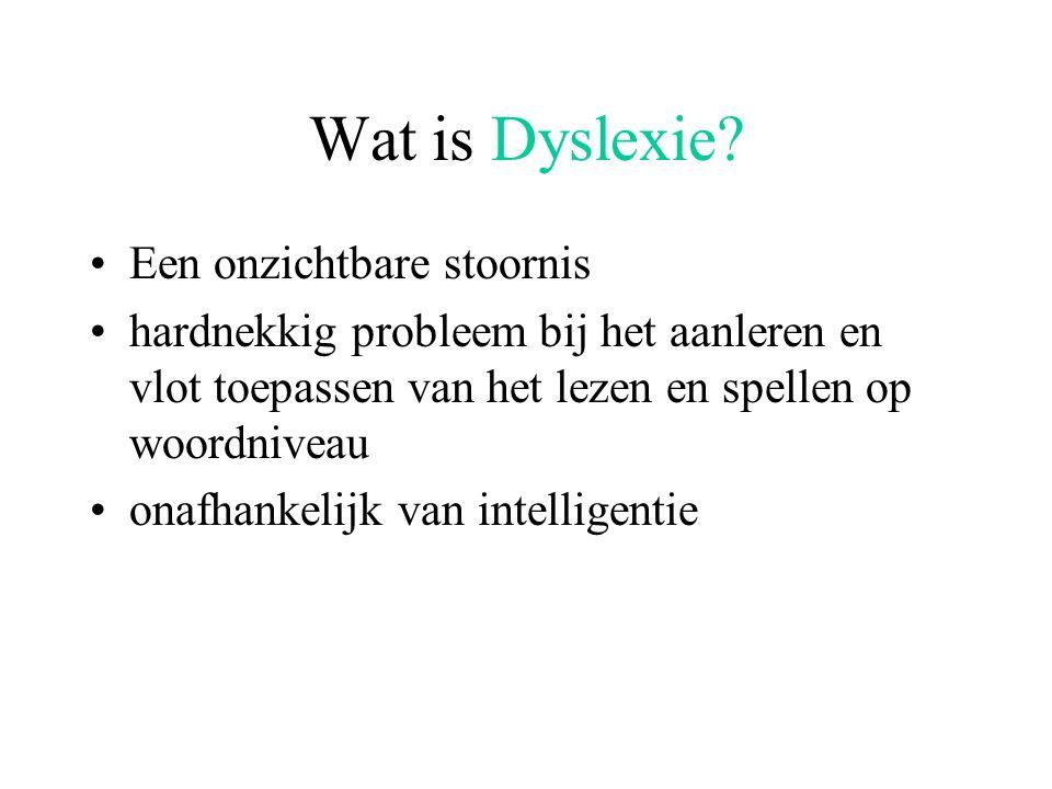Wat is Dyslexie? Een onzichtbare stoornis hardnekkig probleem bij het aanleren en vlot toepassen van het lezen en spellen op woordniveau onafhankelijk