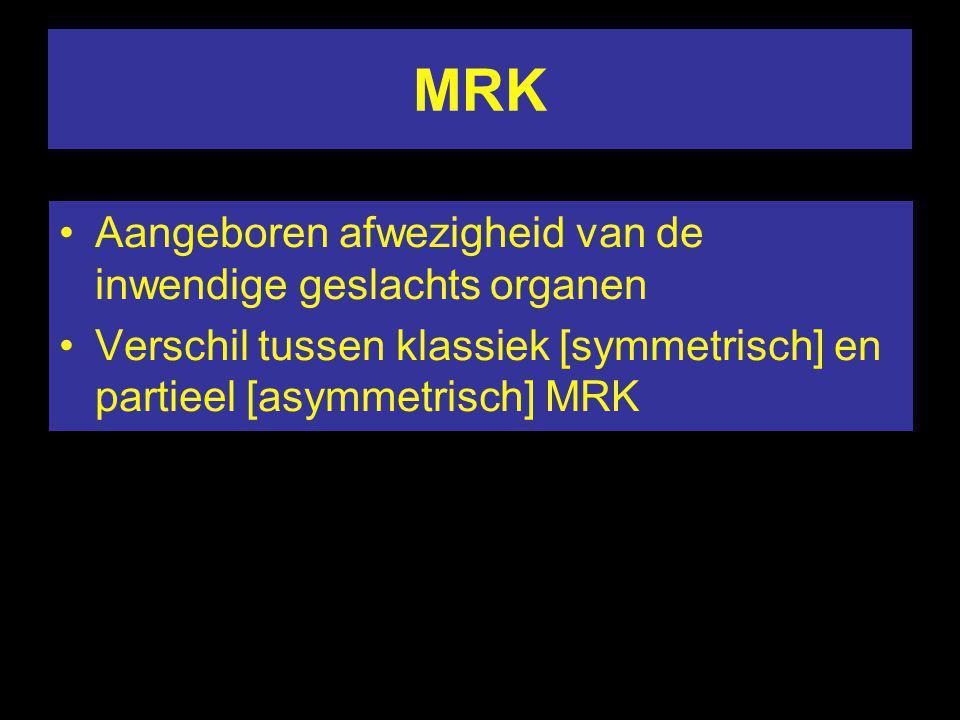 MRK Aangeboren afwezigheid van de inwendige geslachts organen Verschil tussen klassiek [symmetrisch] en partieel [asymmetrisch] MRK