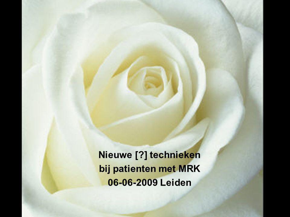 Nieuwe [?] technieken bij patienten met MRK 06-06-2009 Leiden