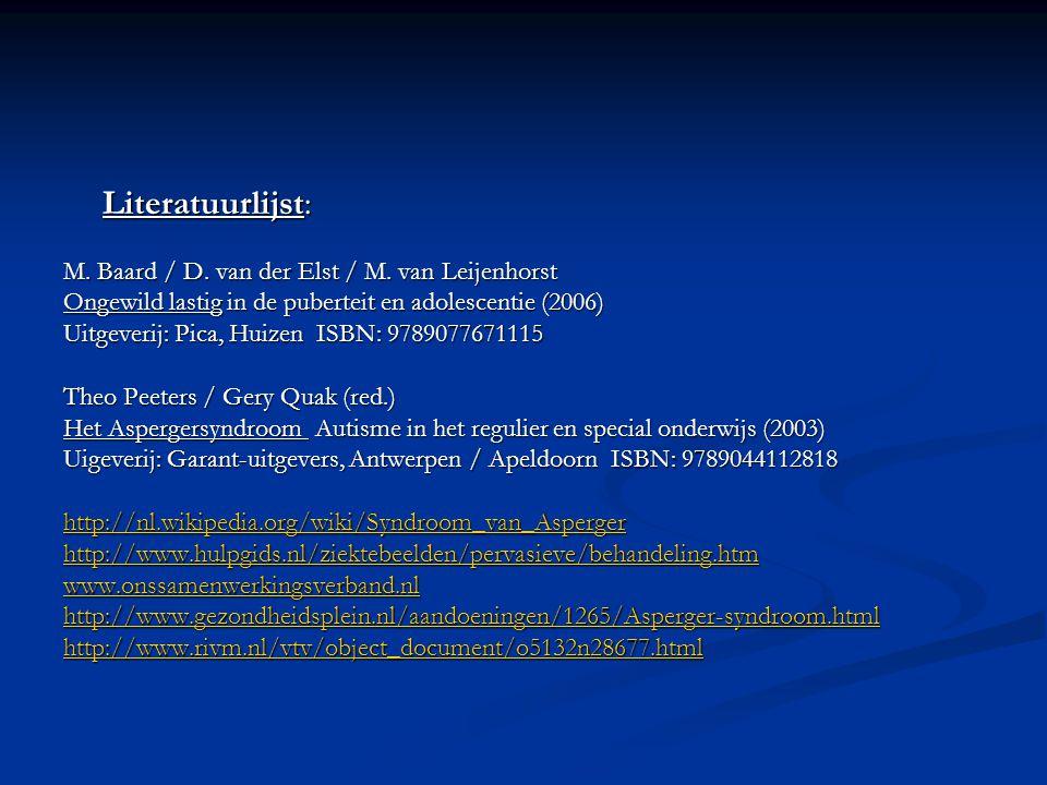 Literatuurlijst: M.Baard / D. van der Elst / M.