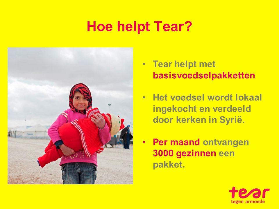 Hoe helpt Tear? Tear helpt met basisvoedselpakketten Het voedsel wordt lokaal ingekocht en verdeeld door kerken in Syrië. Per maand ontvangen 3000 gez