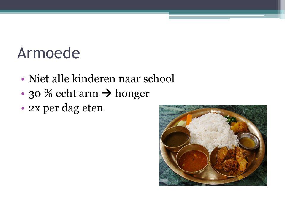 Armoede Niet alle kinderen naar school 30 % echt arm  honger 2x per dag eten