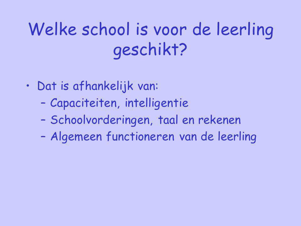 Welke school is voor de leerling geschikt.