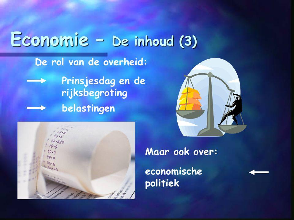 Economie – De inhoud (2) De mens als consument en producent: Welke producten worden er gemaakt? Hoe besteden mensen hun geld? Wie vragen en wie bieden