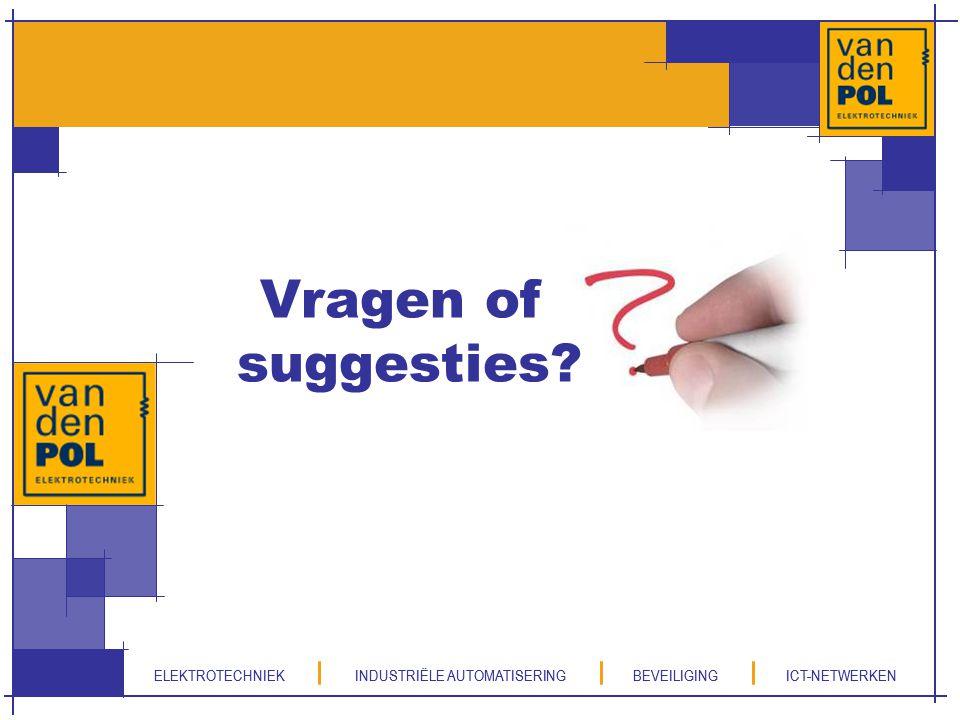 ELEKTROTECHNIEK INDUSTRIËLE AUTOMATISERING BEVEILIGING ICT-NETWERKEN Vragen of suggesties? ELEKTROTECHNIEK INDUSTRIËLE AUTOMATISERING BEVEILIGING ICT-
