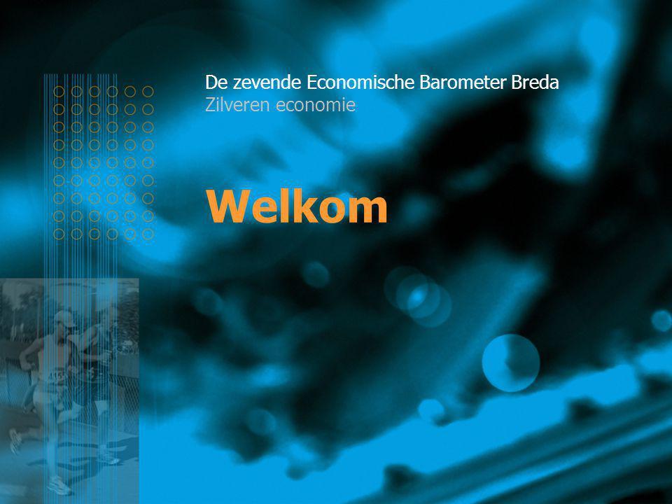 Welkom De zevende Economische Barometer Breda Zilveren economie