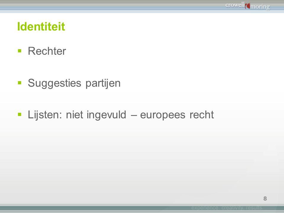 8 Identiteit  Rechter  Suggesties partijen  Lijsten: niet ingevuld – europees recht