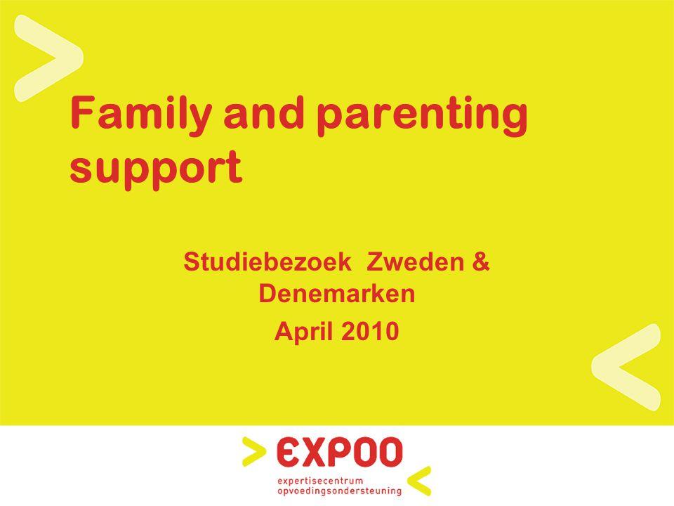 Family and parenting support Studiebezoek Zweden & Denemarken April 2010